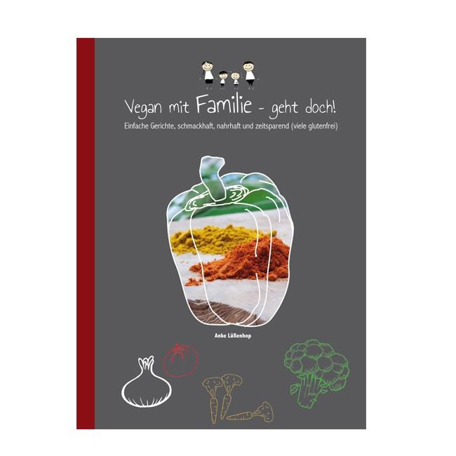 Anke Lüßenhop : Vegan mit Familie - geht doch!
